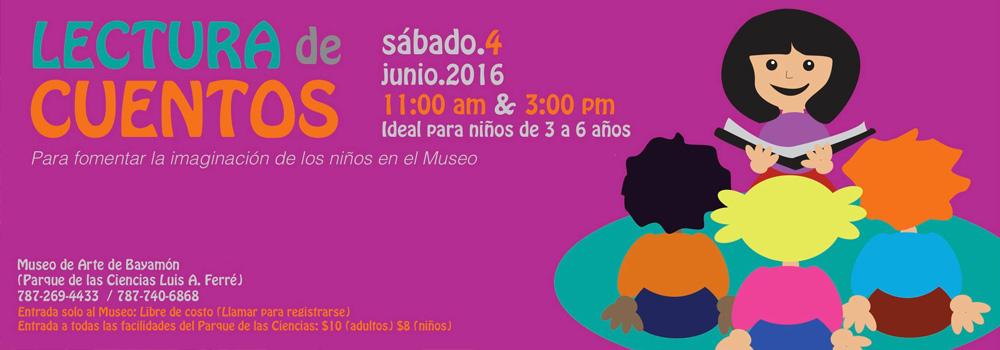 Lectura de Cuentos en el Museo de Arte de Bayamón el 6 de mayo de 2016 a las 11:00 a.m. y a las 2:00 p.m.