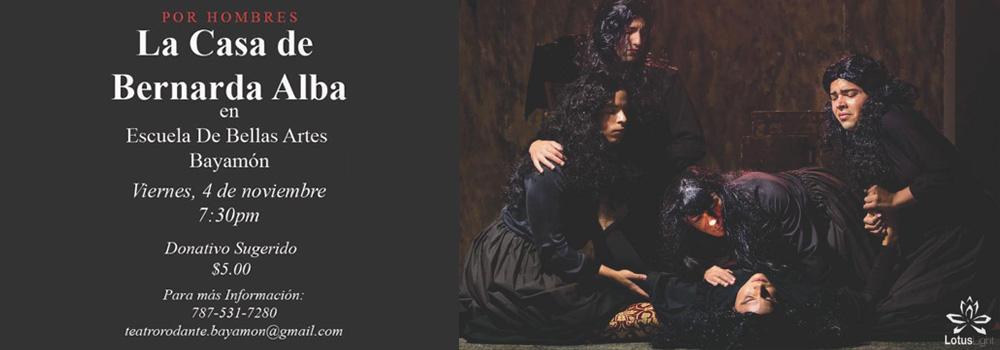 Obra: La Casa de Bernarda Alba el 4 de noviembre de 2016 en la Escuela de Bellas Artes a las 7:30 p.m.