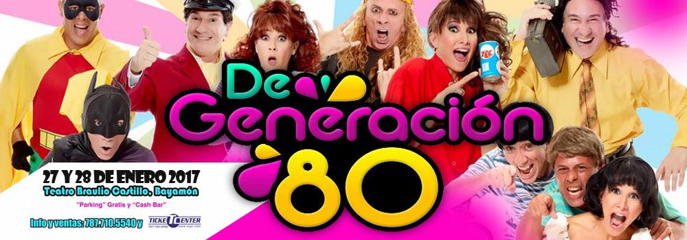 De Generación 80 en el Teatro Braulio Castillo el 27 y 28 de enero de 2017