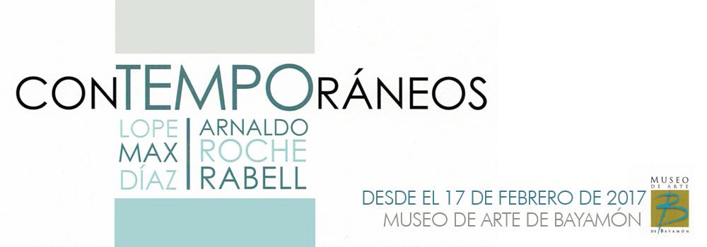 """Exhibición """"Contemporáneos"""" de Lope Max Díaz y Arnaldo Roche en el Museo de Arte de Bayamón desde el 17 de febrero de 2017"""