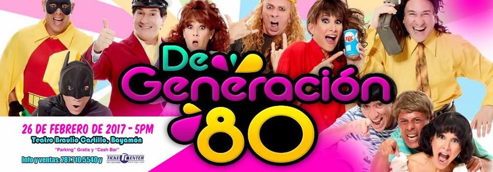 De Generacion 80 en el Teatro Braulio Castillo el 26 de febrero de 2017