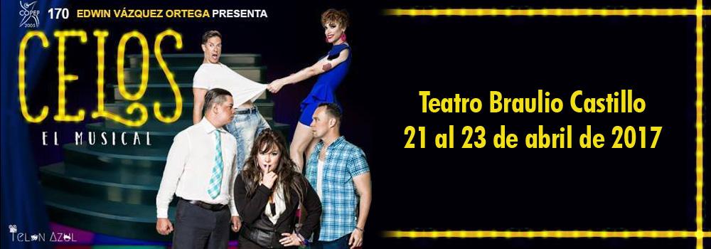 Celos El Musical en el Teatro Braulio Castillo del 21 al 23 de abril de 2017
