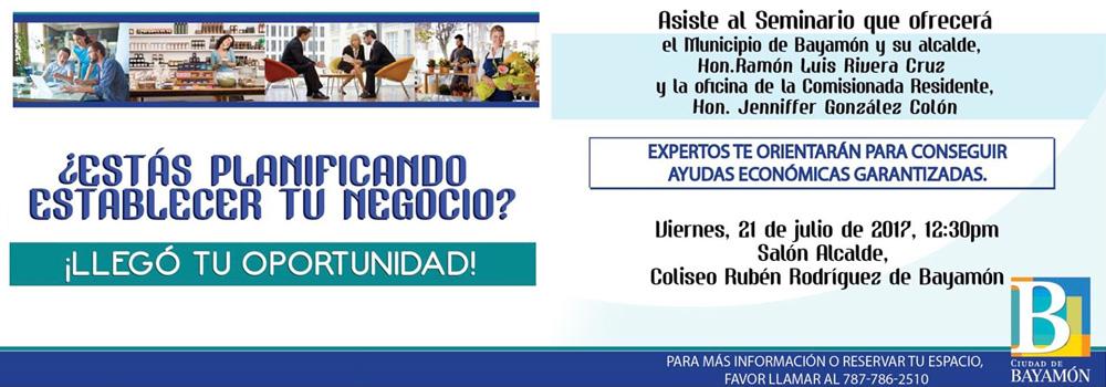 Asiste al Seminario para establecer tu negocio en el Salón Alcalde, Coliseo Rubén Rodríguez el 21 de julio de 2017 a las 12:30 p.m.