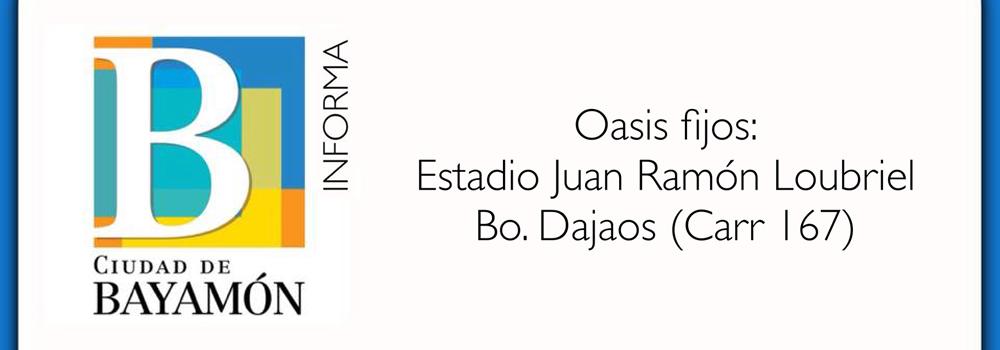 Oasis Fijos: Estadio Juan Ramon Loubriel y Bo. Dajaos