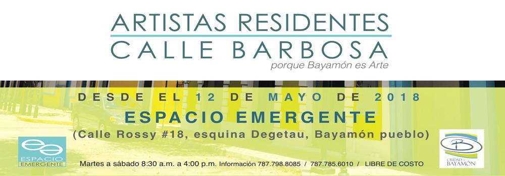 Exhibición Artistas Residentes Calle Barbosa desde el 12 de mayo de 2018 en Espacio Emergente