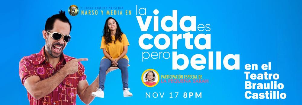 La Vida es Corta pero Bella en el Teatro Braulio Castillo el 17 de noviembre de 2018 a las 8pm