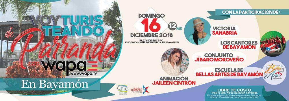 Voy Turisteando de Parranda con Wapa en Bayamón el 16 de diciembre a las 12md