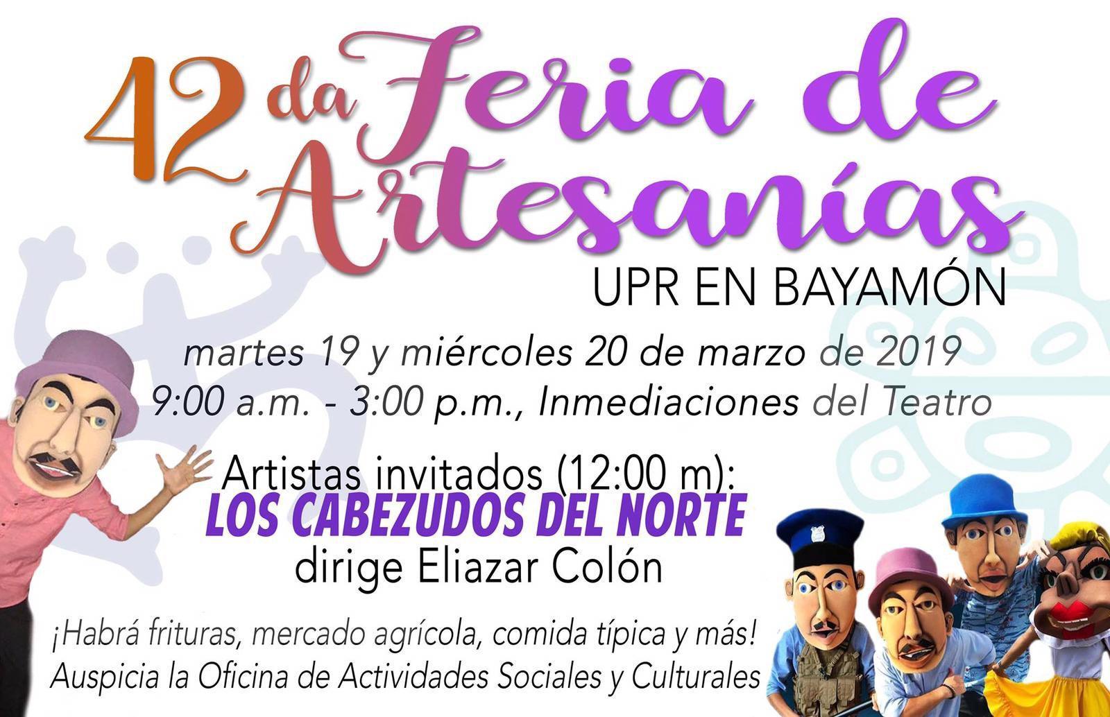 la Universidad de Puerto Rico en Bayamón (UPRB) celebrará su tradicional Feria de Artesanías el 19 y 20 de marzo de 2019