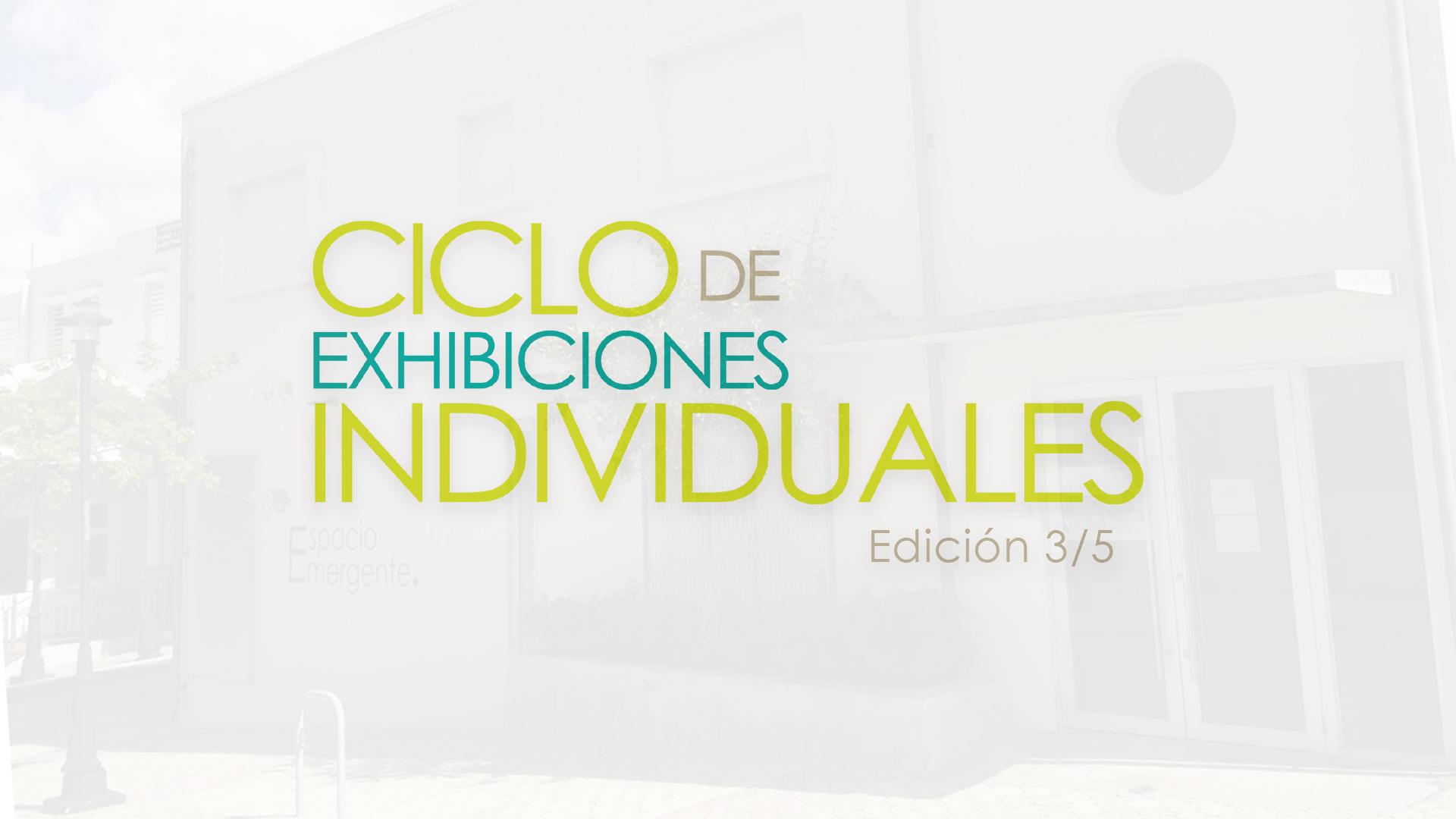 Ciclo de Exhibiciones Individuales 3/5 en Espacio Emergente
