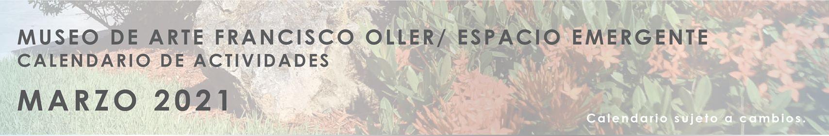 Calendario de Actividades para Espacio Emergente y Museo Francisco Oller Mes de Marzo