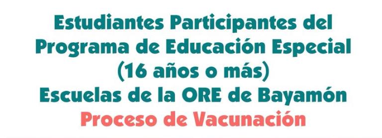 Estudiantes Participantes de Educación Especial (16 años o más) - Proceso de Vacunación