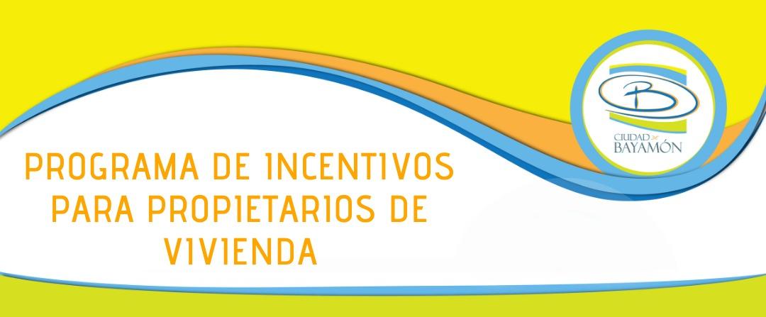 Programa de Incentivos para Propietarios de Vivienda