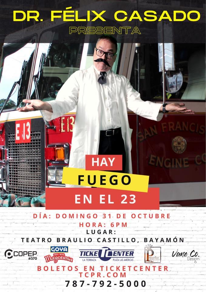 Dr. Félix Casado Presenta: Hay Fuego en el 23